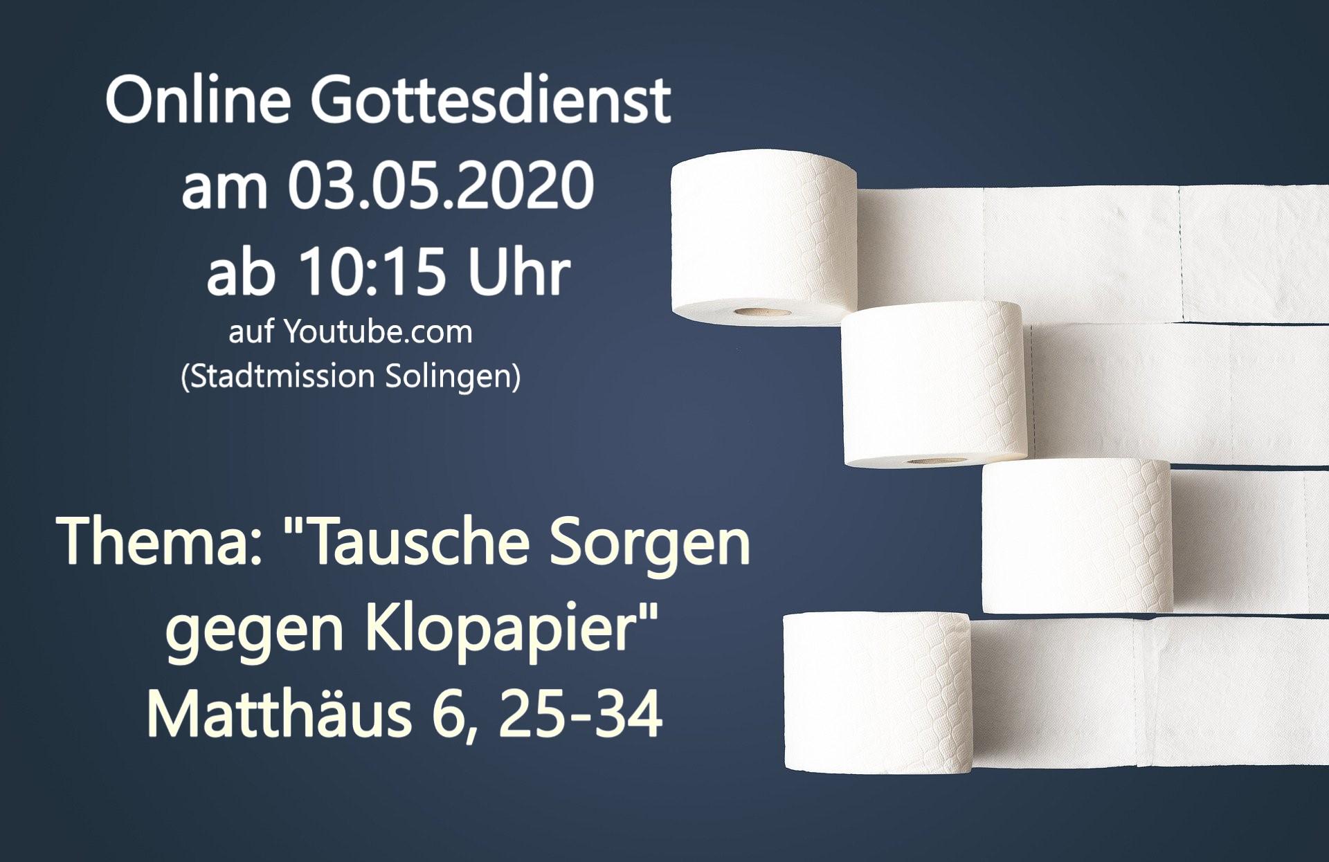Tausche Sorgen gegen Klopapier - Online-Gottesdienst vom 03.05.2020