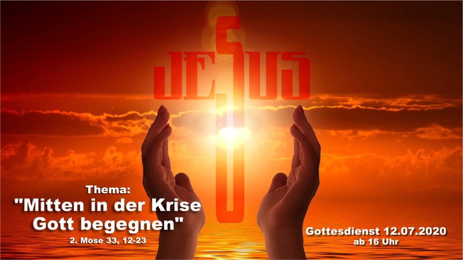 Mitten in der Krise Gott begegnen - Online-Gottesdienst vom 12.07.2020