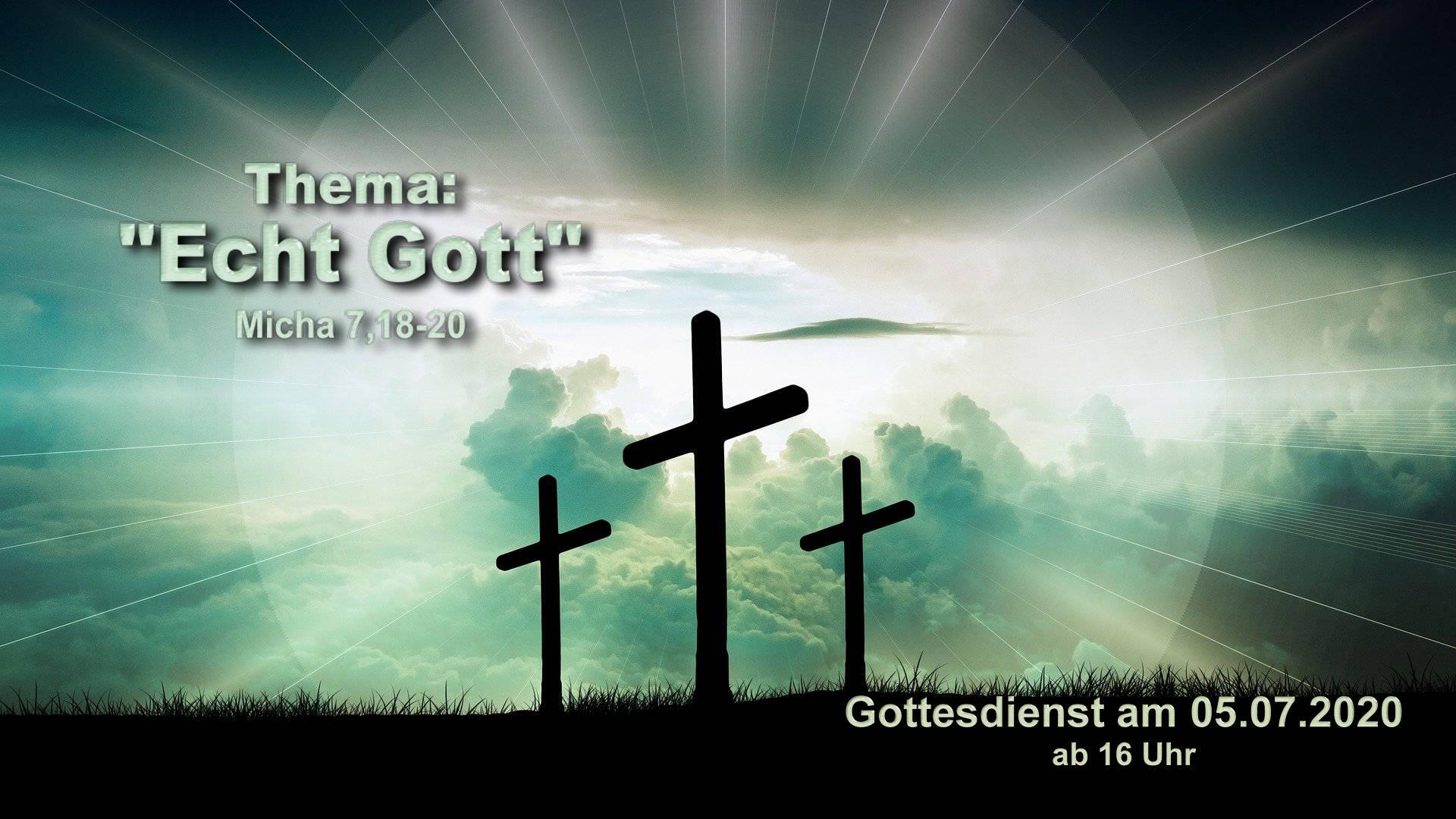 Echt Gott - Online-Gottesdienst vom 05.07.2020